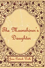 The Moonshiner's Daughter Kindle Edition