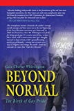 BEYOND NORMAL: The Birth of Gay Pride
