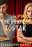 The Wrong Costar (The Wrong Match Book 2) (English Edition)