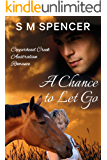 A Chance to Let Go (Copperhead Creek - Australian Romance Book 3)