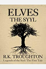 Elves: The Syyl (Legends of the Syyl Book 1) Kindle Edition