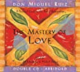 The Mastery of Love CD: A Practical Guide to the Art of Relationship (Toltec Wisdom)