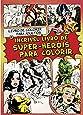O Incrível Livro de Super-Heróis Para Colorir
