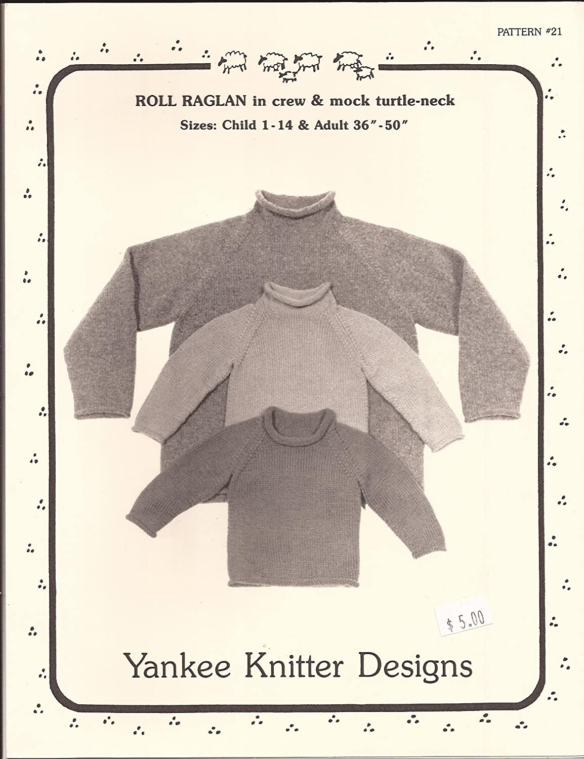Yankee Knitter Designs Knitting Pattern #21 Roll Raglan Pullover for Children /& Adults