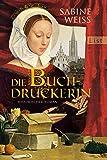 Die Buchdruckerin: Historischer Roman