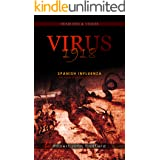 Virus 1918: Spanish Influenza - the words of people who lived it. (Headlines & Voices Book 1)