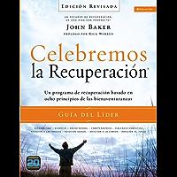 Celebremos la recuperación Guía del líder - Edición Revisada: Un programa de recuperación basado en ocho principios de las bienaventurazas