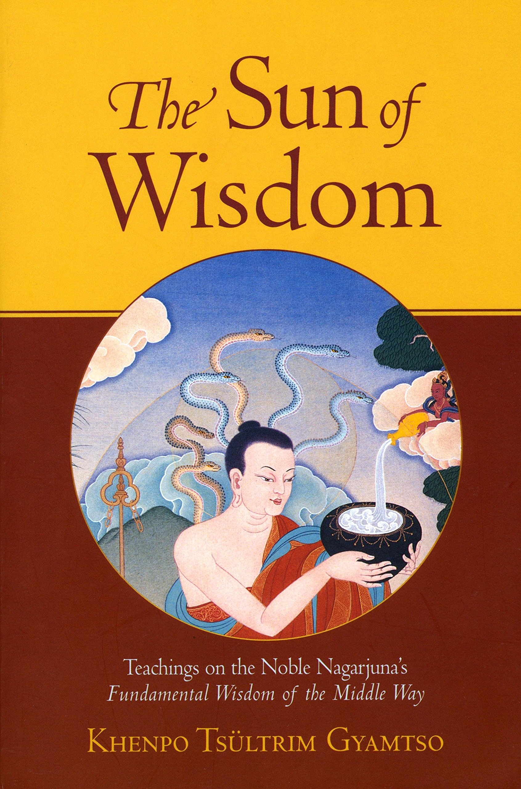 The Sun of Wisdom: Teachings on the Noble Nagarjuna's Fundamental Wisdom of the Middle Way PDF