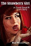 The Strawberry Girl: A David Good P.I. short story