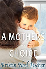 A Mother's Choice: A gripping story of love, friendship, and family secrets Kindle Edition