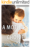 A Mother's Choice: A gripping story of love, friendship, and family secrets