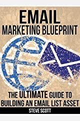 Email Marketing Blueprint - The Ultimate Guide to Building an Email List Asset (English Edition) eBook Kindle