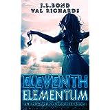 Eleventh Elementum: A Teen Dystopian Adventure (The Primortus Chronicles Book 1)