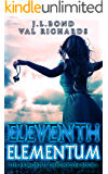 Eleventh Elementum: A Teen Dystopian Adventure (The Primortus Chronicles Book 1)