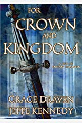 For Crown and Kingdom: A Duo of Fantasy Romances Kindle Edition
