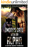 Emory's Date with an Alpha: A Dating Agency Romance (Date Monsters for Alphas Book 4)