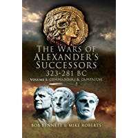 The Wars of Alexander's Successors, 323–281 BC (Commanders and Campaigns Book 1)