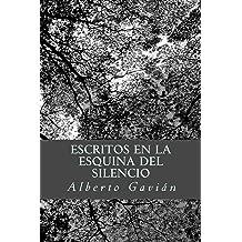 Escritos en la esquina del silencio (Spanish Edition) Apr 19, 2014