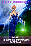 Taken: The Vampire's Concubine: Part Four