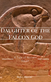 Daughter of the Falcon God: A Tale of Ancient Egypt