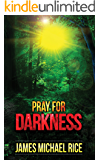 Pray for Darkness (English Edition)