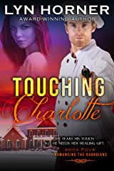 Touching Charlotte (Romancing the Guardians Book 4) Kindle Edition