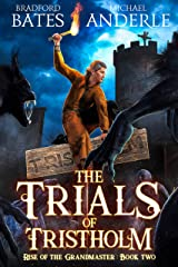 The Trials of Tristholm (Rise Of The Grandmaster Book 2) Kindle Edition