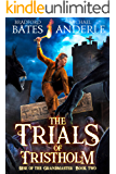 The Trials of Tristholm (Rise Of The Grandmaster Book 2)