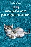 Tally una gatta nata per regalare amore