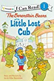 The Berenstain Bears and the Little Lost Cub (I Can Read!/Good Deed Scouts/Living Lights)