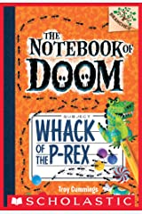 Whack of the P-Rex: A Branches Book (The Notebook of Doom #5) Kindle Edition