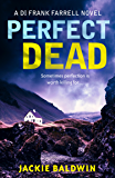 Perfect Dead: A gripping crime thriller that will keep you hooked (DI Frank Farrell, Book 2)