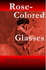 Rose-Colored Glasses (Hearts of the Broken Series Book 3) Kindle Edition