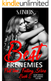 Best Frenemies: New Adult Tale of Redemption (First Time Falling Series Book 2)