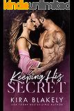 Keeping His Secret: A Secret Baby Romance
