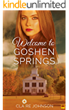 Welcome to Goshen Springs (Goshen Springs Romance Extras Book 1)