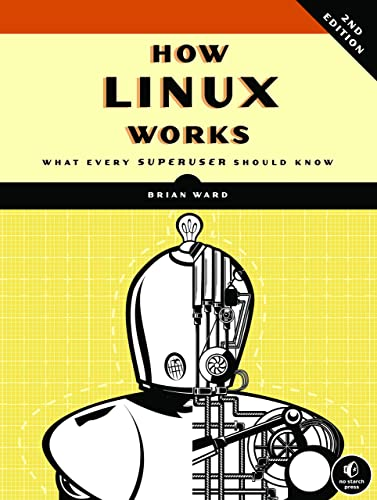 How Linux Works � What Every Superuser Should Know