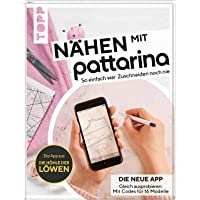 Nähen mit Pattarina (Die App bekannt aus Die Höhle der Löwen): So einfach war Zuschneiden noch nie. Gleich ausprobieren: Die neue App. Mit Codes für 15 Modelle
