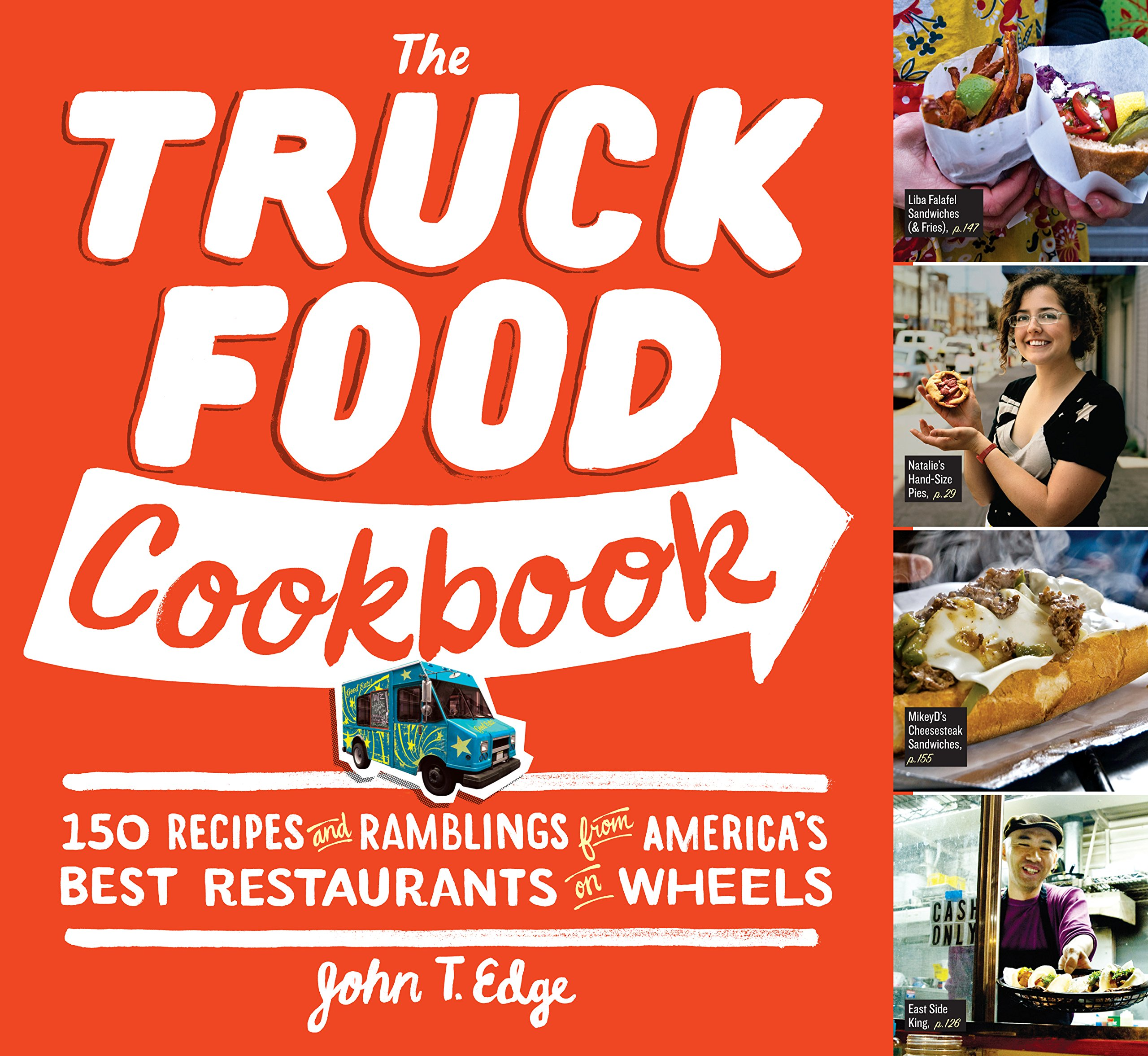 The truck food cookbook 150 recipes and ramblings from americas the truck food cookbook 150 recipes and ramblings from americas best restaurants on wheels john t edge 9780761156161 amazon books forumfinder Image collections