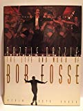 Razzle Dazzle: The Life and Work of Bob Fosse