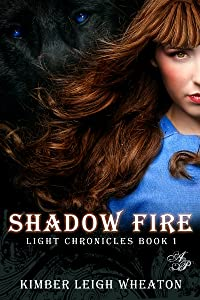 Shadow Fire (The Light Chronicles Book 1)