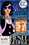 Magic and Mayhem: Witchin' Impossible 3: Familiar Protocol (Kindle Worlds Novella) (Witchin' Impossible Mysteries)