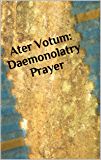 Ater Votum: Daemonolatry Prayer
