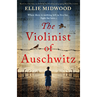 The Violinist of Auschwitz: Based on a true story, an absolutely heartbreaking and gripping World War 2 novel (English…
