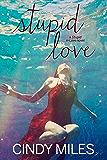 Stupid Love (New Adult Romance) (Stupid in Love Book 3)