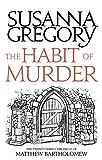 The Habit of Murder: The Twenty Third Chronicle of Matthew Bartholomew (Chronicles of Matthew Bartholomew Book 23)