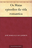 Os Maias episodios da vida romantica