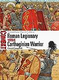 Roman Legionary vs Carthaginian Warrior: Second Punic War 217–206 BC (Combat Book 35)