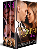 The Token Series Boxed Set (Volumes 4-6): Billionaire Dark Romance