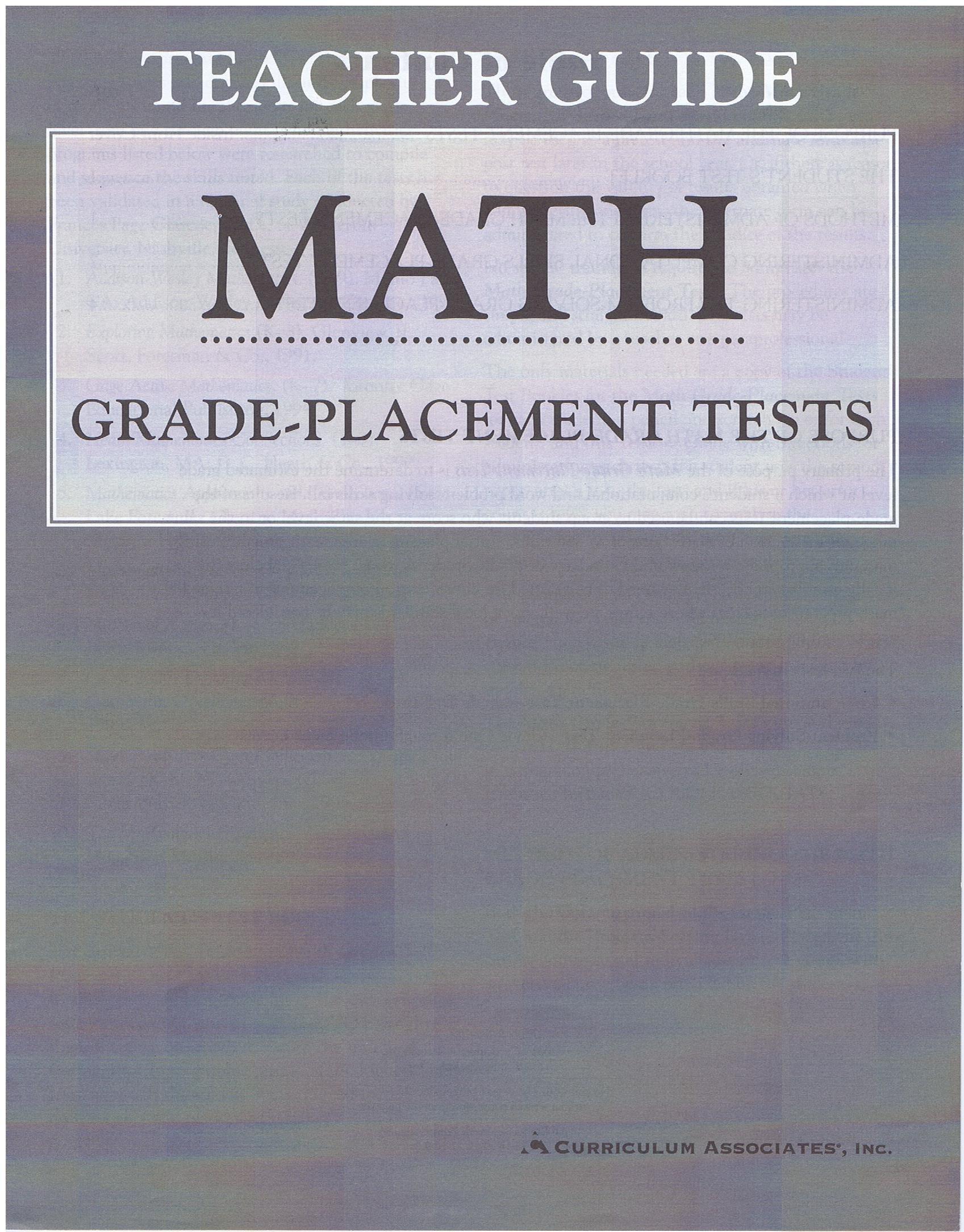 Math Grade-Placement Tests Teacher Guide: Curriculum